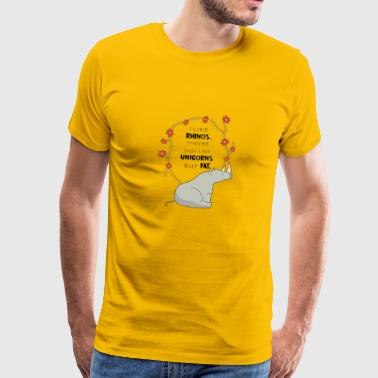 I Like Rhinos they re just like UNICORN but FAT. - Männer Premium T-Shirt