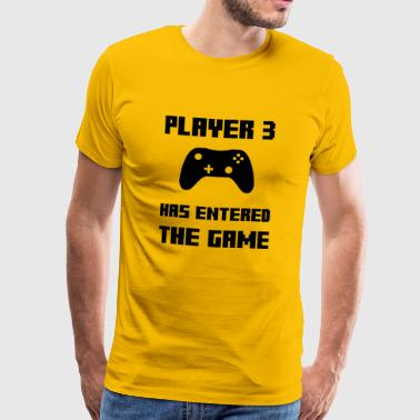 Player 3 has entered the Game - Männer Premium T-Shirt