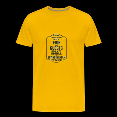 AFTER THREE DAYS BOTH FISH & GUESTS BEGIN TO SMELL - Men's Premium T-Shirt