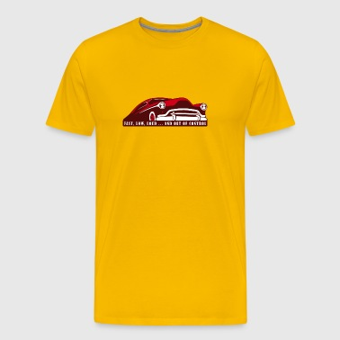 Kustom Car - Fast, Low, Loud ... And Out Of Contro - Men's Premium T-Shirt
