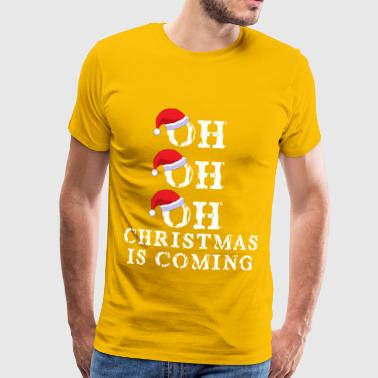 OH OH OH Noël arrive - T-shirt Premium Homme