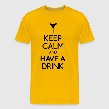 Keep Calm and Have a drink - Männer Premium T-Shirt