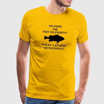 Lustiges Angel Motiv - Fish Or Not to Fish? - Männer Premium T-Shirt