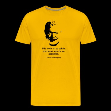 Hemingway: The world is so beautiful and worth to them - Men's Premium T-Shirt