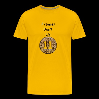 Friends are not lying - Men's Premium T-Shirt