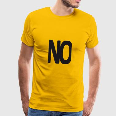 No. - Men's Premium T-Shirt