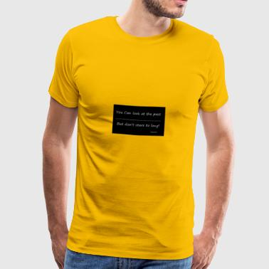 past - Mannen Premium T-shirt