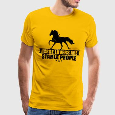 Horse lovers are stable people - Men's Premium T-Shirt