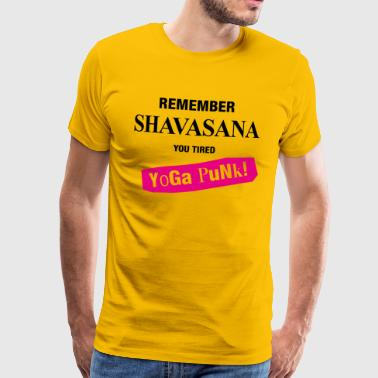 Remember Shavasana Yoga Punk - Männer Premium T-Shirt