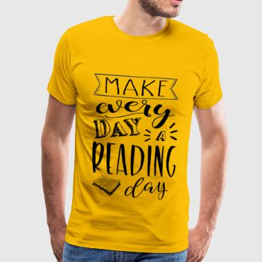 Make every day a reading day - Men's Premium T-Shirt