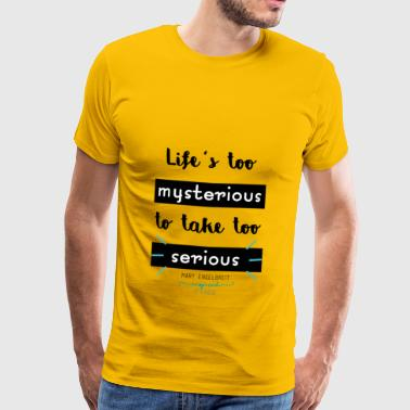 Mary Engelbreit`s Quote - Life`s too serious - Men's Premium T-Shirt