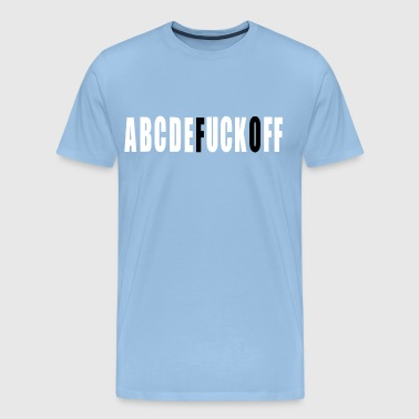 ABCDEFUCKOFF 2- Fuck off haters alphabet - Men's Premium T-Shirt