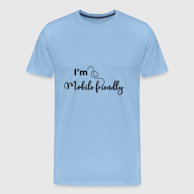 I'm Mobile friendly - T-shirt Premium Homme