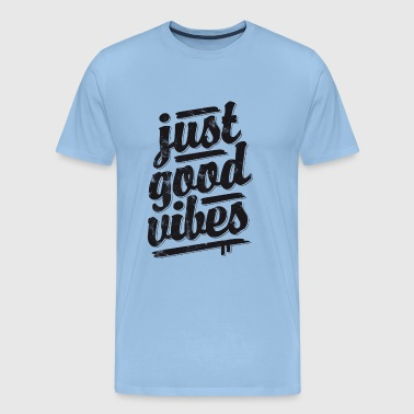 Just Good Vibes - Positive Motivation - Männer Premium T-Shirt