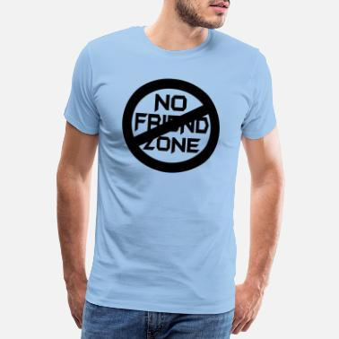Provoke ✔๏̯͡๏ No Friend Zone-I hate Friend Zobe๏̯͡๏✔ - Men's Premium T-Shirt