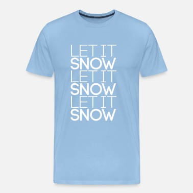Let It Snow Let it snow let it snow let it snow - Farbwechsel - Männer Premium T-Shirt