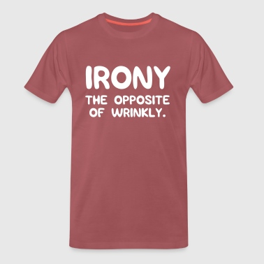 Irony. The opposite of wrinkly - Men's Premium T-Shirt