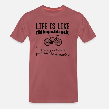 Message Life is like a bicycle to keep your balance you... - Men's Premium T-Shirt