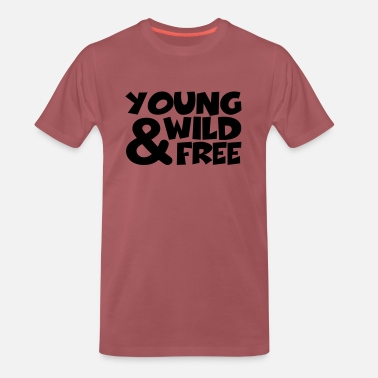 Young Wild And Free young, wild and free - Premium T-shirt herr