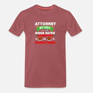 Binge Attorney by day Binge Eater by Christmas Xmas - Men's Premium T-Shirt