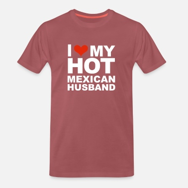Relatie I Love My Hot Mexican Husband Marriage Wife Mexico - Mannen Premium T-shirt