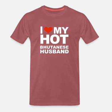 I Love My I Love My Hot Bhutanese Husband Marriage Wife - Mannen Premium T-shirt