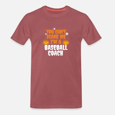 Dress Du kan ikke skremme meg, jeg er en Baseball Coach Halloween - Premium T-skjorte for menn