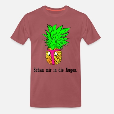 Thong Pineapple slut funny thong Look into my eyes - Men's Premium T-Shirt