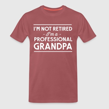I'm not retired I'm a professional grandpa - Men's Premium T-Shirt