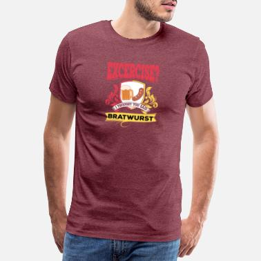 Image Exercise I Thought You Said More Bratwurst German - Men's Premium T-Shirt