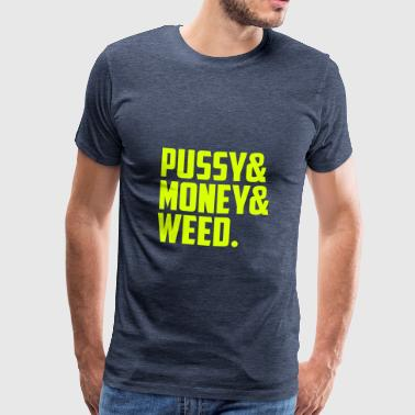 Hip Hop Quotes Girls Pussy, Money & Weed  -  by MEOW. - Men's Premium T-Shirt