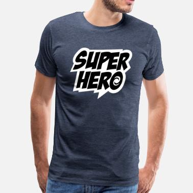 Superhero, Comic, Hero, Super, Boss, Quotes - Mannen Premium T-shirt