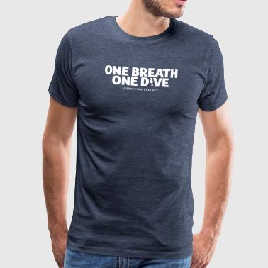 Free Diving One Breath One Dive II - Men's Premium T-Shirt