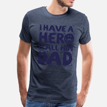 Father's Day SmileyWorld I have a hero I call Him Dad - Miesten premium t-paita