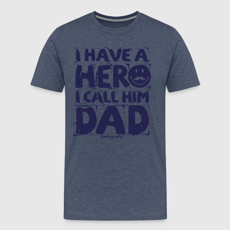 SmileyWorld I have a hero I call Him Dad - Men's Premium T-Shirt