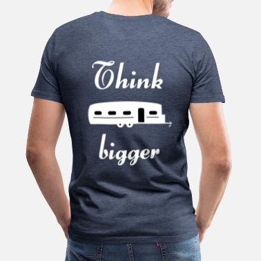 Greater Think bigger behind 2 - Men's Premium T-Shirt