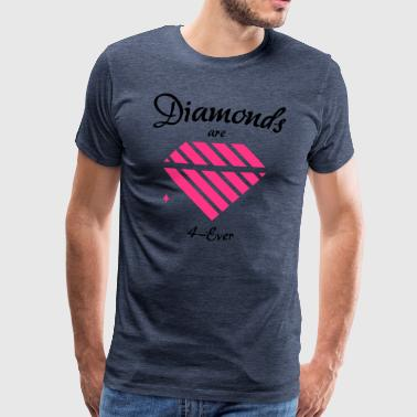 Diamanter er 4-Ever - Herre premium T-shirt