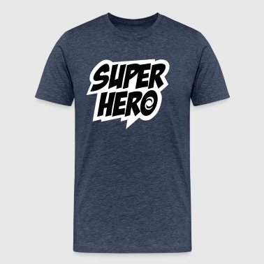 Superhero, Comics, Hero, Super, Held, Sprüche - Männer Premium T-Shirt