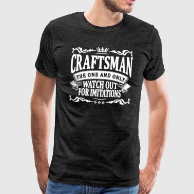 craftsman the one and only - Men's Premium T-Shirt