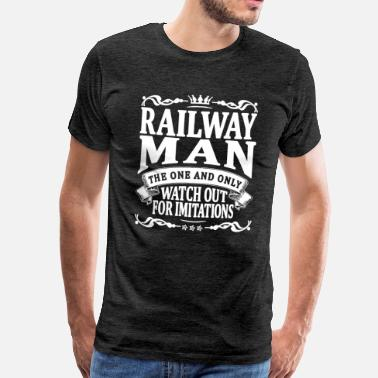 Railway railway man the one and only - Men's Premium T-Shirt