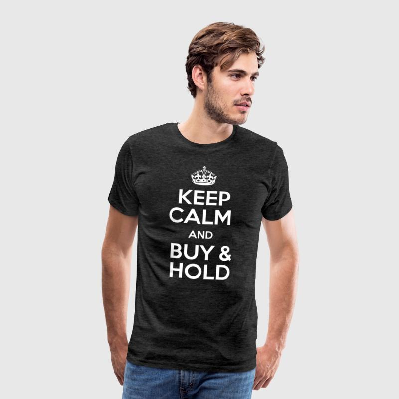 KEEP CALM AND BUY & HOLD - Männer Premium T-Shirt