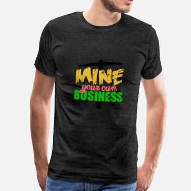 Pickaxee Mine your own business - Men's Premium T-Shirt
