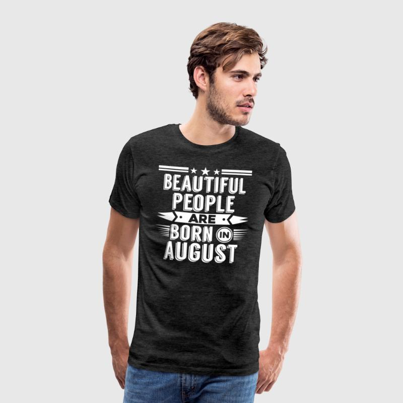 Beatiful mennesker født i august - T-Shirt - Herre premium T-shirt