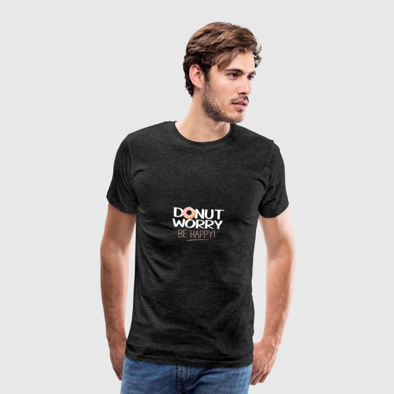 Donut worry - be happy - Men's Premium T-Shirt