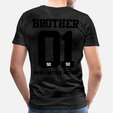Brother From Another Mother BROTHER FROM ANOTHER MOTHER 01 - Männer Premium T-Shirt