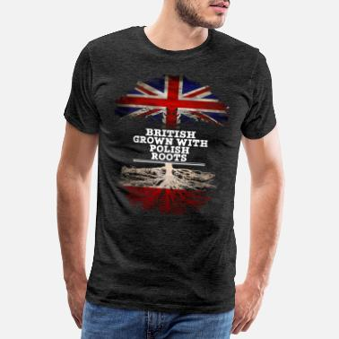 The Roots British Grown With Polish Roots - Men's Premium T-Shirt