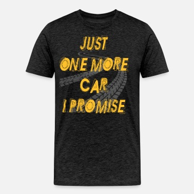 6ff2539df95 Car - Just one more car i promise Men s T-Shirt