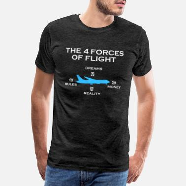 Aviation The Four 4 Forces Of Flight - Quote Gift T-Shirt - Men's Premium T-Shirt
