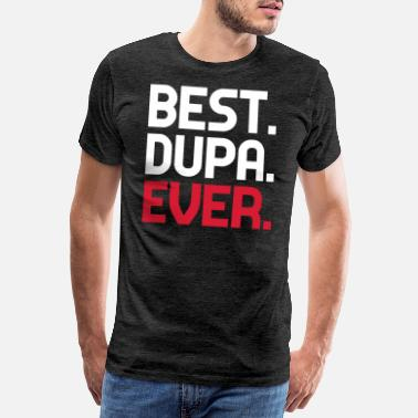 f380d7b1 Love Polish Dupa Polish Poland Polska Best Dupa Ever saying - Men's.  New. Men's Premium T-Shirt