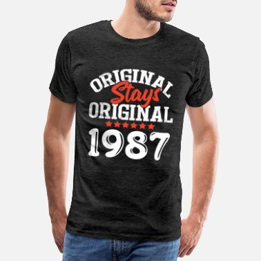 Original 1987 Original Stays Original 1987 - Männer Premium T-Shirt